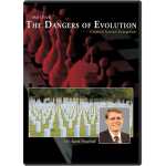 Part 5, The Dangers of Evolution DVD