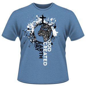 """God Created Earth Day"" T-Shirt 2013"