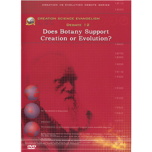 Debate DVD #12 - Does Botany Support Creation or Evolution?