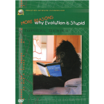 More Reasons Why Evolution is Stupid DVD