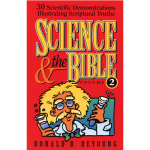 Science & the Bible Vol. 2