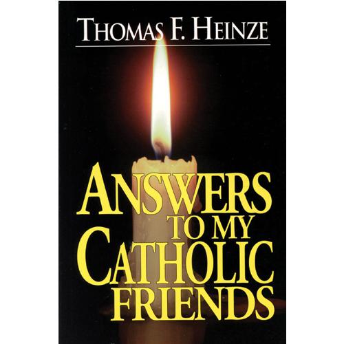 Answers to my Catholic Friends