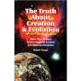 The Truth About Creation & Evolution