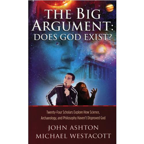 The Big Argument: Does God Exist?