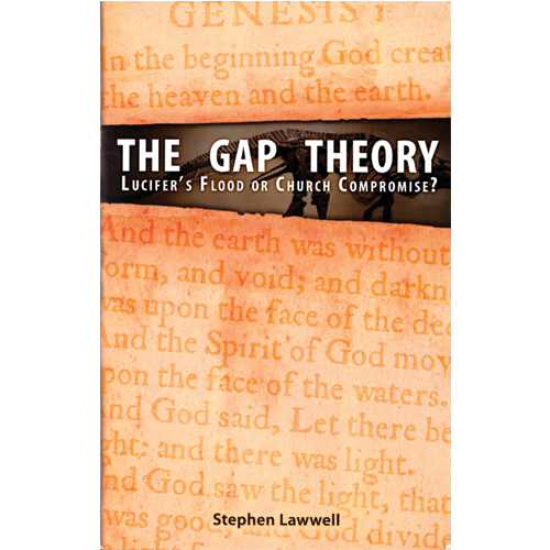 The Gap Theory: Lucifer's Flood or Church Compromise?