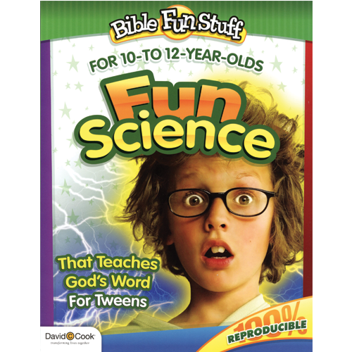 Fun Science That Teaches God's Word (Ages 10 12)