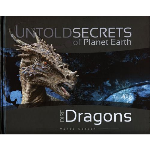 Untold Secrets of Planet Earth: Dire Dragons