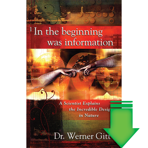 In the Beginning Was Information: A Scientist Explains the Incredible Design in Nature eBook (EPUB, MOBI, PDF)
