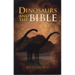 Brian Thomas' Dinosaurs and the Bible