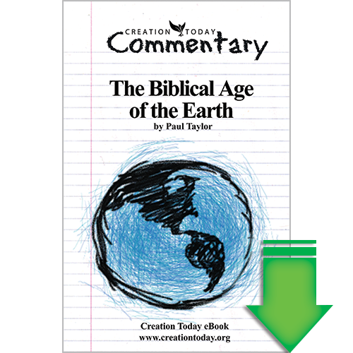 Creation Today Commentary: The Biblical Age of the Earth eBook