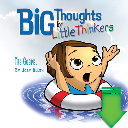 Big Thoughts for Little Thinkers: The Gospel eBook (EPUB, PDF)