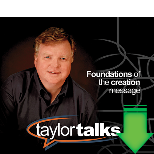 Taylor Talks: Foundations of the Creation Message (MP3 Download)