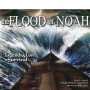 The Flood of Noah: Legends & Lore of Survival
