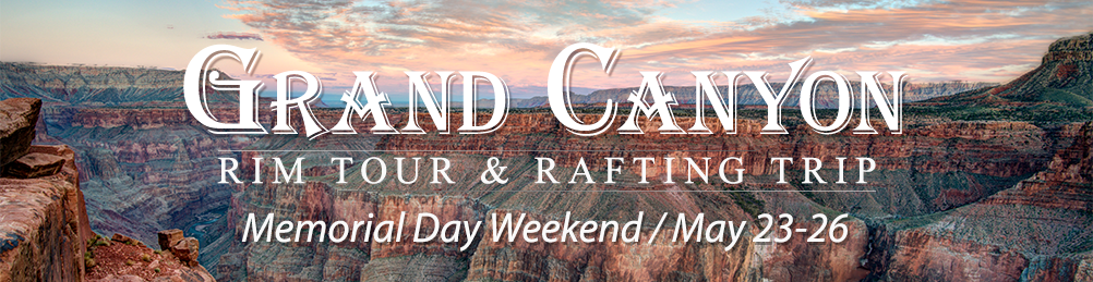 Grand Canyon 2015 Rim Tour & Rafting Trip