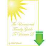 The Uncensored Family Guide to Vitamin D eBook (PDF)