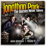 Jonathan Park Album 6: The Journey Never Taken Audio Adventure