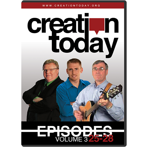 The Creation Today Show: Vol 3, Episodes 25-28