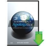 Ultimate Goal of Apologetics (Video Download)