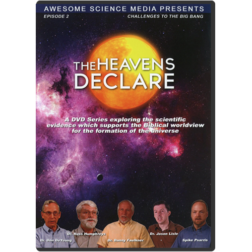 The Heavens Declare: Episode 2 Challenges to the Big Bang