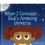 When I Consider... God's Amazing Universe