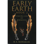 Early Earth Book 2: Coming Out of Darkness