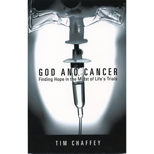 God and Cancer: Finding Hope in the Midst of Life's Trials