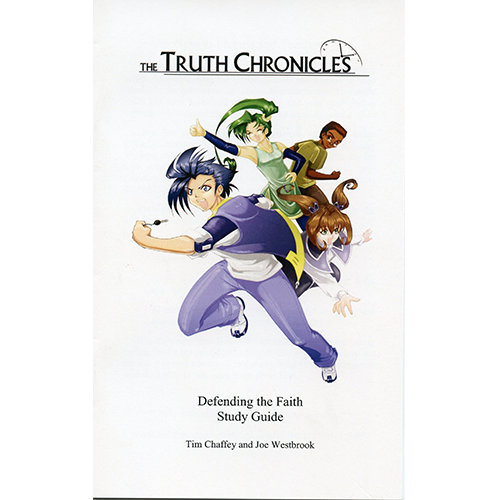 The Truth Chronicles: Defending the Faith Study Guide