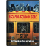 Escaping Common Core: Setting Our Children Free