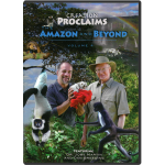 Creation Proclaims: The Amazon and Beyond (Vol. 4) DVD