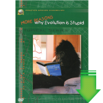 More Reasons Why Evolution is Stupid (Video Download)