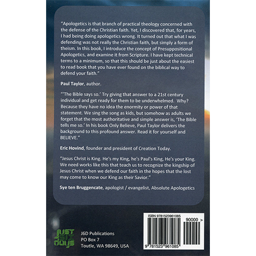 Only Believe: The Easy Guide to Presuppositional Apologetics back