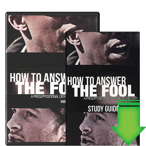 How to Answer the Fool: A Presuppositional Defense of the Faith Video Download