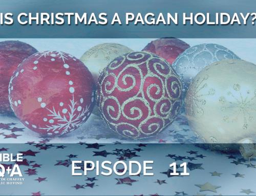 Is Christmas a Pagan Holiday? | BQA EP 011