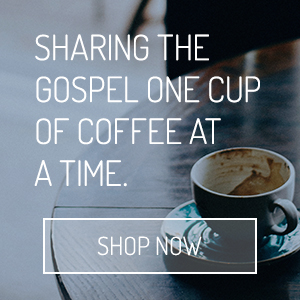 Sharing the Gospel one cup of coffee at a time.